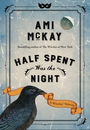 Half Spent Was the Night - A Witches' Yuletide ebook by Ami McKay