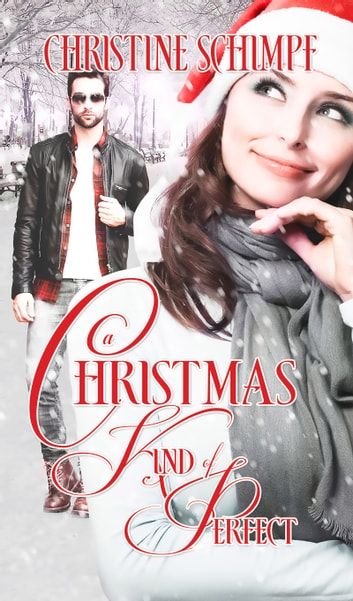 A Christmas Kind of Perfect ebook by Christine Schimpf