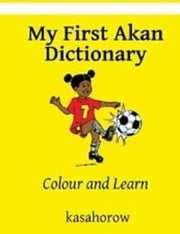 My First Akan Dictionary ebook by kasahorow
