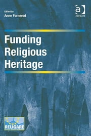 Funding Religious Heritage ebook by Anne Fornerod