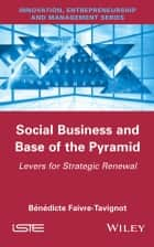 Social Business and Base of the Pyramid ebook by Bénédicte Faivre-Tavignot