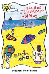The Best Summer Holiday ebook by Stephen Whittingham