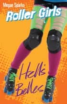 Hell's Belles ebook by Megan Sparks
