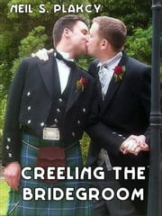 Creeling the Bridegroom ebook by Neil Plakcy