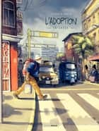 L'adoption - Tome 2 - L'adoption – Tome 2 ebook by Zidrou, Arno Monin