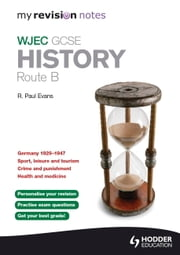 My Revision Notes WJEC GCSE History Route B ebook by R. Paul Evans