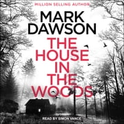 The House in the Woods audiobook by Mark Dawson