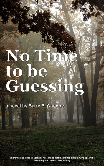No Time to be Guessing ebook by Barry Connors