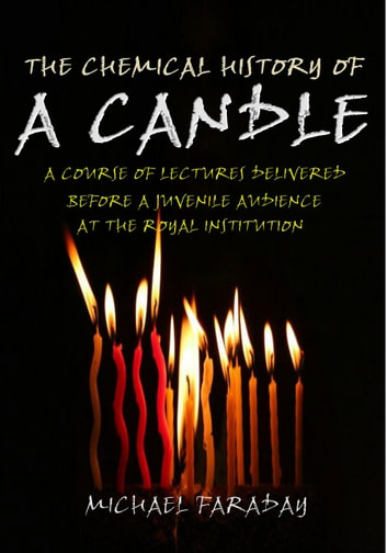 The Chemical History of a Candle PDF, EPUB