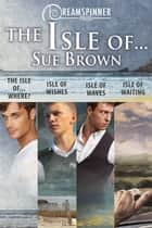 Isle of... ebook by Sue Brown