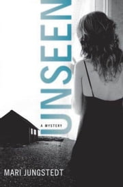Unseen - A Mystery ebook by Mari Jungstedt,Tiina Nunnally