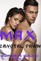 Max ebook by Crystal Dawn