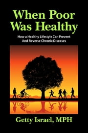 When Poor Was Healthy ebook by Getty Israel