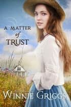 A Matter of Trust ebook by Winnie Griggs