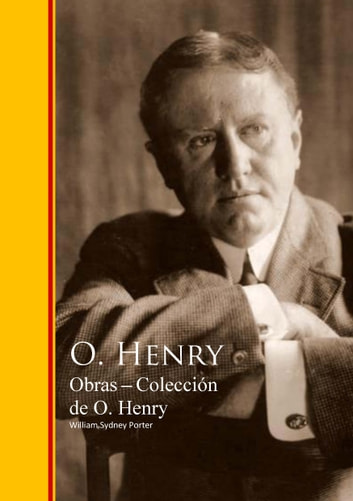 Obras Coleccion de O. Henry ebook by William Sydney Porter,O. Henry