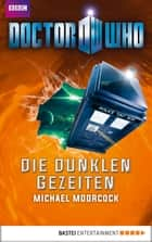 Doctor Who - Die dunklen Gezeiten ebook by Michael Moorcock