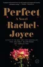 Perfect - A Novel eBook by Rachel Joyce