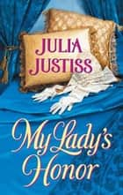 My Lady's Honor ebook by Julia Justiss