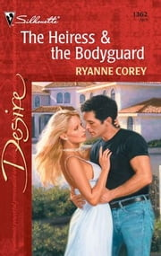 The Heiress & the Bodyguard ebook by Ryanne Corey