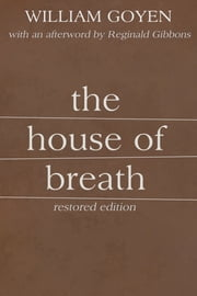 The House of Breath ebook by Reginald Gibbons, William Goyen