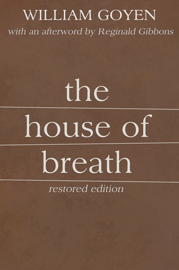 The House of Breath ebook by Reginald Gibbons,William Goyen