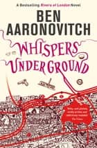 Whispers Under Ground - The Third Rivers of London novel eBook by Ben Aaronovitch