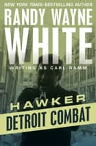 Detroit Combat ebook by Randy Wayne White