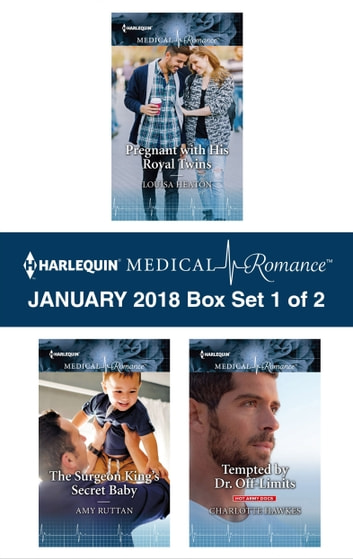 Harlequin Medical Romance January 2018 - Box Set 1 of 2 - Pregnant with His Royal Twins\The Surgeon King's Secret Baby\Tempted by Dr. Off-Limits ekitaplar by Louisa Heaton,Amy Ruttan,Charlotte Hawkes