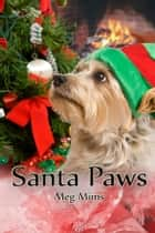 Santa Paws ebook by Meg Mims