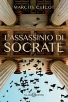 L'assassinio di Socrate ebook by Marcos Chicot