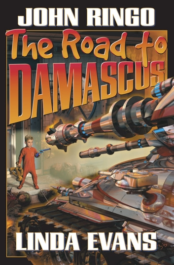 The Road to Damascus ebook by John Ringo,Linda Evans,Keith Laumer