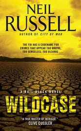 Wildcase - A Rail Black Novel ebook by Neil Russell