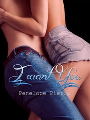 I want you ebook by Penelope Pierce