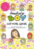 Amelia's Boy Survival Guide ebook by Marissa Moss, Marissa Moss