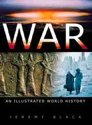 War - An Illustrated History ebook by Jeremy Black