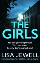 The Girls - From the number one bestselling author of The Family Upstairs ebook by Lisa Jewell