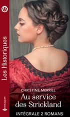 Au service des Strickland - Intégrale 2 romans ebook by Christine Merrill