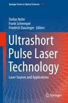 Ultrashort Pulse Laser Technology ebook by Stefan Nolte,Frank Schrempel,Friedrich Dausinger