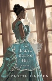 Lady of Bolton Hill, The ebook by Elizabeth Camden