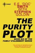 The Purity Plot - Family d'Alembert Book 6 ebook by E.E. 'Doc' Smith, Stephen Goldin