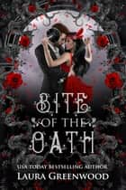 Bite Of The Oath ebook by Laura Greenwood