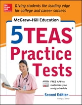 McGraw-Hill Education 5 TEAS Practice Tests, 2nd Edition ebook by Kathy Zahler