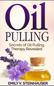Oil Pulling ebook by Emily V. Steinhauser