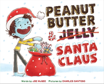 Peanut Butter & Santa Claus - A Zombie Culinary Tale ebook by Joe McGee