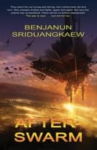 After-Swarm ebook by Benjanun Sriduangkaew