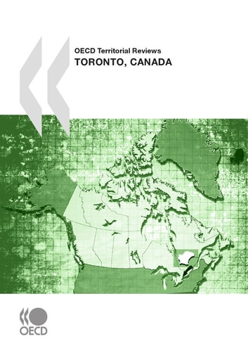 OECD Territorial Reviews: Toronto, Canada 2009 ebook by Collective