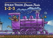 Steam Train, Dream Train Counting ebook by Sherri Duskey Rinker,Tom Lichtenheld