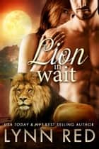 Lion in Wait ebook by Lynn Red