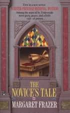 The Novice's Tale ebook by Margaret Frazer