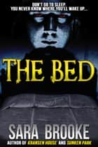 The Bed ebook by Sara Brooke